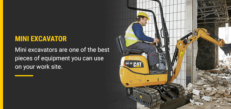Mini excavators are one of the best pieces of equipment you can use on your work site.