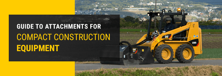 Guide to Attachments for Compact Construction Equipment